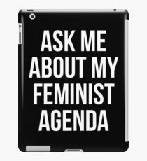 ASK ME ABOUT MY FEMINIST AGENDA iPad Case/Skin