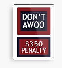 Don't Awoo - $350 Penalty Metal Print