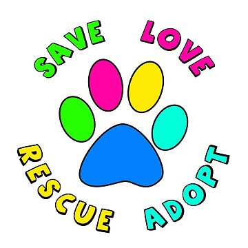 Save Love Rescue Adopt by dgpaul