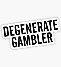 Degenerate Gambler Sticker