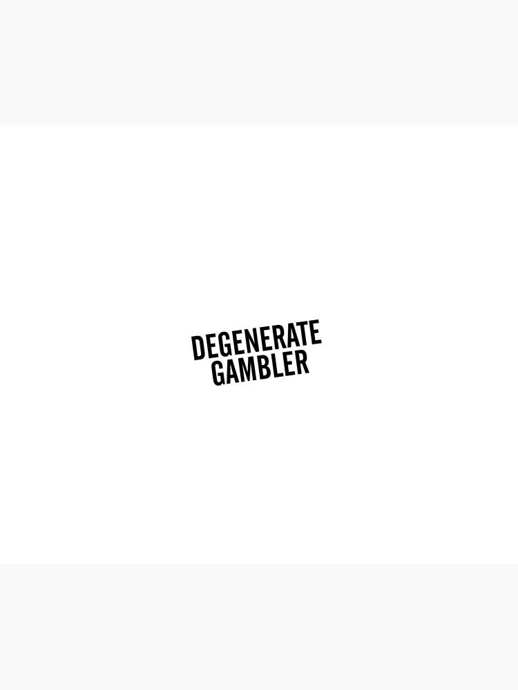 Degenerate Gambler by CreativeStrike