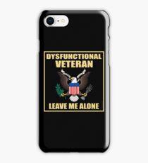 Dysfunctional Veteran - Leave Me Alone iPhone Case/Skin