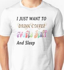 I just want to .... T-Shirt