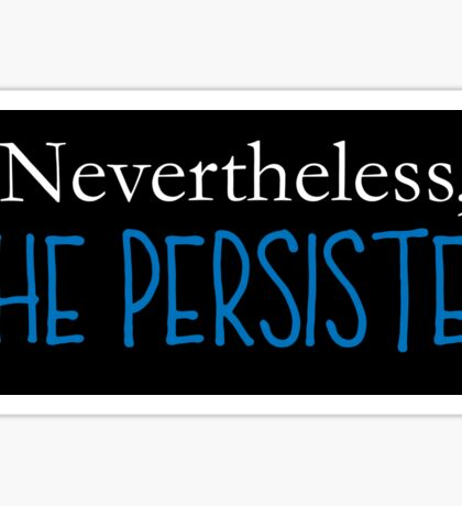 Nevertheless, She Persisted - Blue on Black Sticker