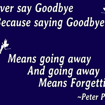 Never say goodbye by HeatherAnn16