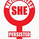 Nevertheless, she persisted. by welikestuff