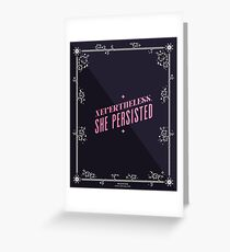 Nevertheless, She Persisted Greeting Card