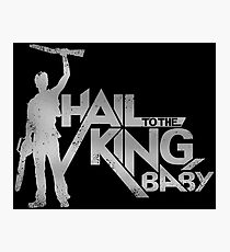 Hail to the King Baby Photographic Print