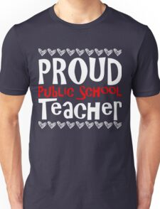 PROUD Public School TEACHER Unisex T-Shirt
