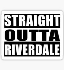 Straight Outta Riverdale 2 Sticker
