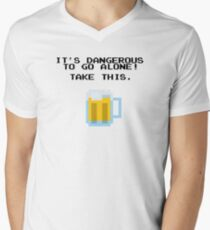 It's Dangerous To Go Alone Without Beer Men's V-Neck T-Shirt