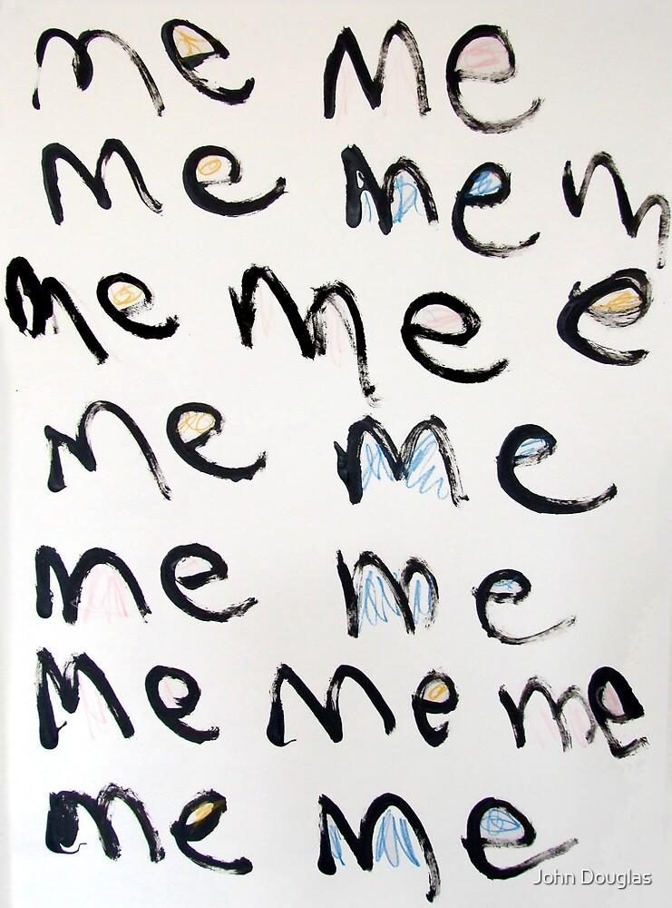 Me Me Me 2 by John Douglas