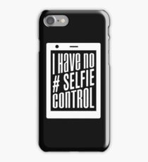 I have no selfie control - funny social media pictures saying  iPhone Case/Skin