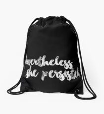 Nevertheless She Persisted Drawstring Bag