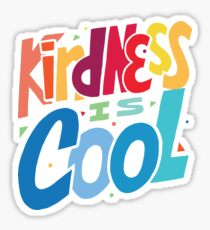 Kindness is Cool - Kind is Awesome - Be Nice Sticker
