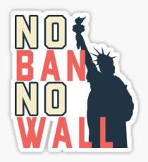 No Ban No Wall with Lady Liberty for All Sticker