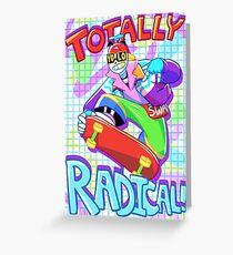 Totally Radical Greeting Card