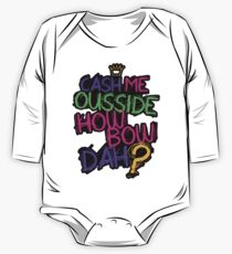 Cash Me Ousside One Piece - Long Sleeve