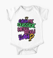 Cash Me Ousside One Piece - Short Sleeve