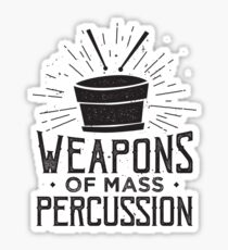 Weapons of Mass Percussion - Drummer Drums Musician Sticker