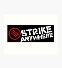 Strike Anywhere Art Print