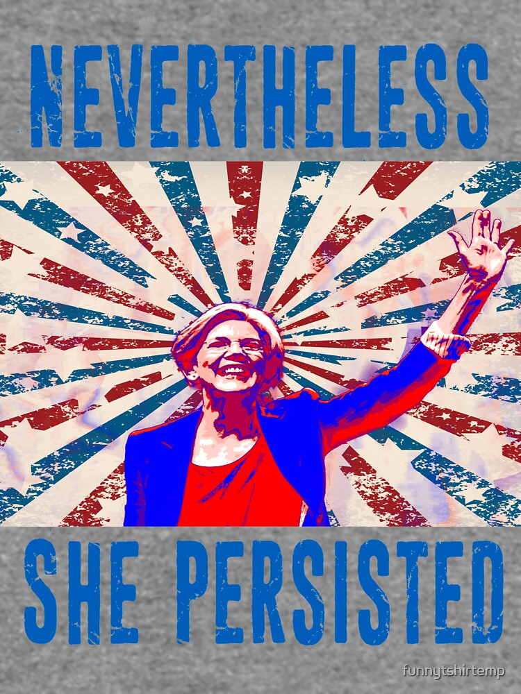 Nevertheless She Persisted Elizabeth Warren Protest Resist by funnytshirtemp