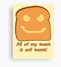 Evil Toast! Canvas Print