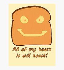 Evil Toast! Photographic Print