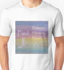 Balance Harmony Peace ... JOY Unisex T-Shirt
