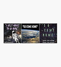 ''so  come  home'' Photographic Print