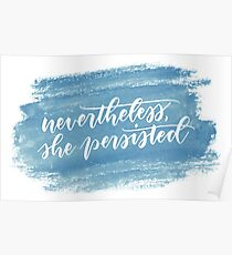Nevertheless, she persisted (teal) Poster