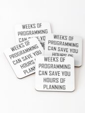 Plan your programming. Coasters