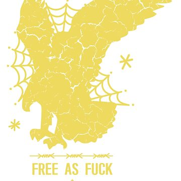 FREE AS FUCK by stoln