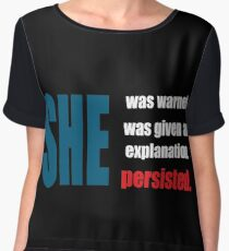 Nevertheless, she persisted. Chiffon Top