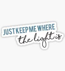 John Mayer Gravity Lyric - Just keep me where the light is Sticker