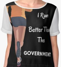 I Run Better Than The Government Chiffon Top