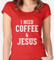 I need coffee and jesus Women's Fitted Scoop T-Shirt
