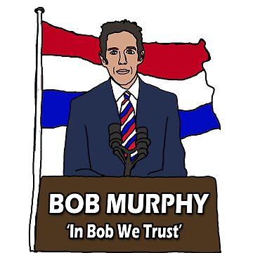 In Bob We Trust by RoccoJones
