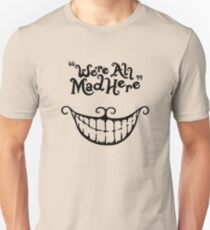 were mad smile Unisex T-Shirt