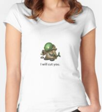 I will cut you. Women's Fitted Scoop T-Shirt