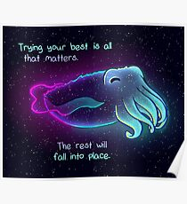 """""""Trying Your Best is All That Matters"""" Galaxy Cuttlefish Poster"""