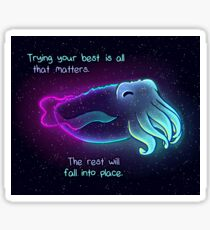 """""""Trying Your Best is All That Matters"""" Galaxy Cuttlefish Sticker"""