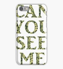 Can You See Me iPhone Case/Skin