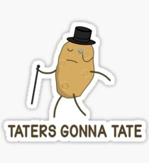 Haters Gonna Hate and Taters Gonna Tate Sticker