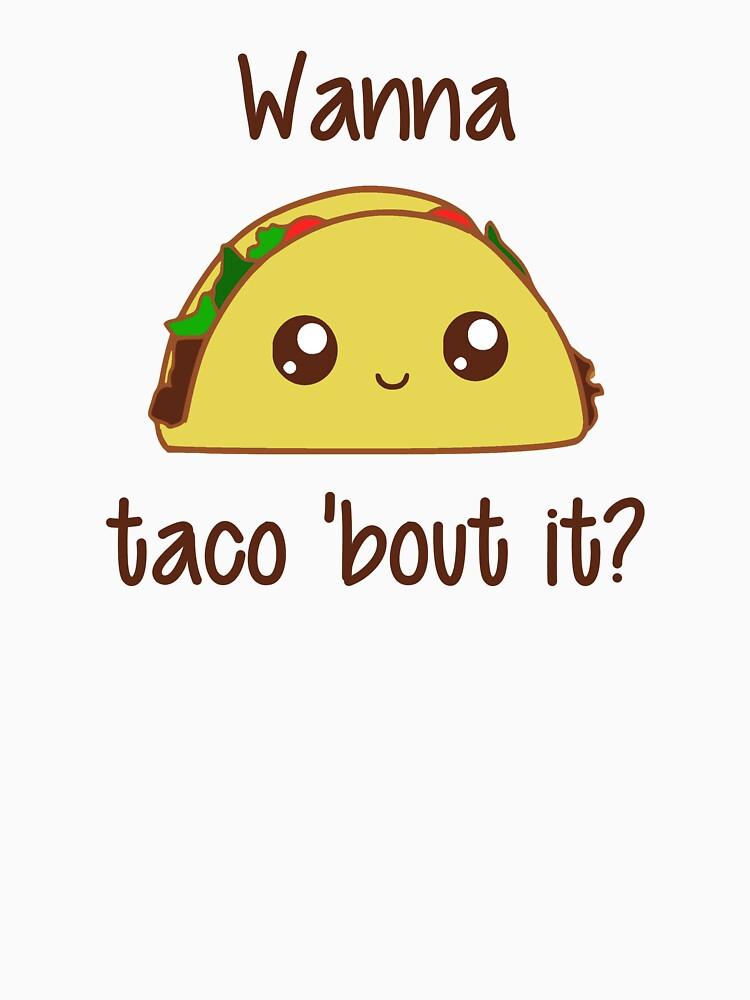 Willst du Taco 'Bout It? von TheShirtYurt