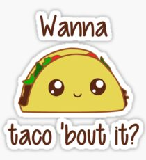 Wanna Taco 'Bout It? Sticker