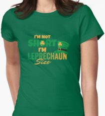 I'm Not Short I'm Leprechaun Size Womens Fitted T-Shirt