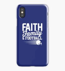 Faith, Family and Football iPhone Case/Skin