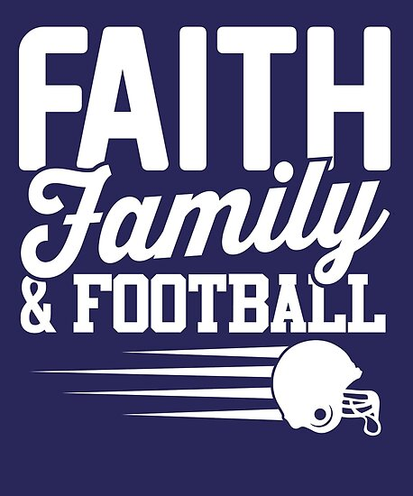 Faith, Family and Football by Rock Paper T-Shirts