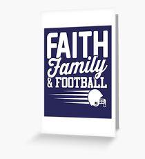 Faith, Family and Football Greeting Card